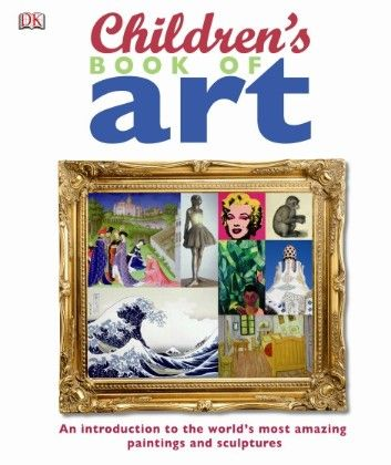 Childrens Book Of Art - DK Publishers