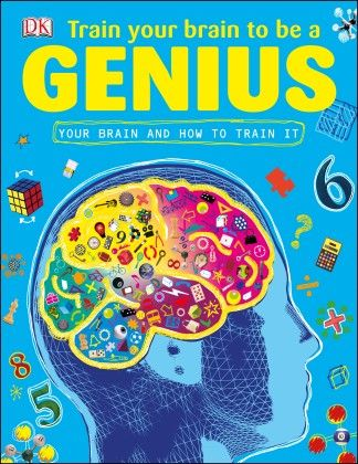 Train Your Brain To Be A Genius - DK Publishers