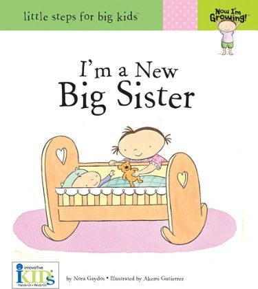 Now I'm Growing! Books I'm A New Big Sister - Innovative Kids