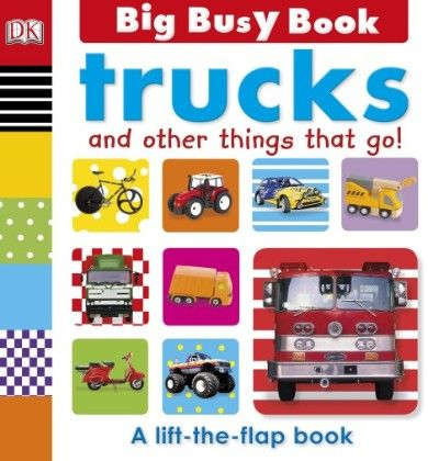 Big Busy Book Trucks And Other Things That Go! - DK Publishers