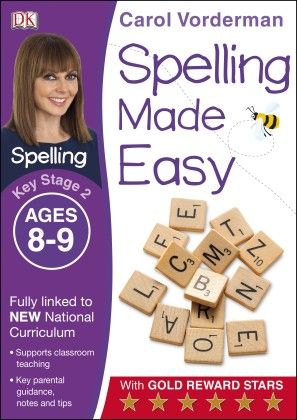 Spelling Made Easy Key Stage 2 Ages 8-9 - DK Publishers