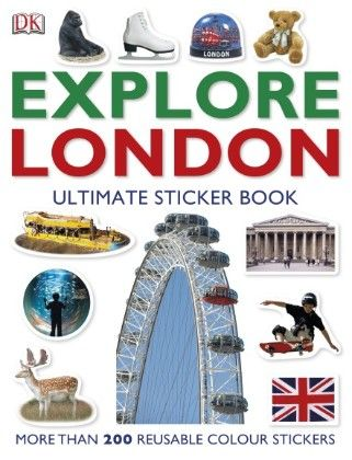 Explore London The Ultimate Sticker Book - DK Publishers